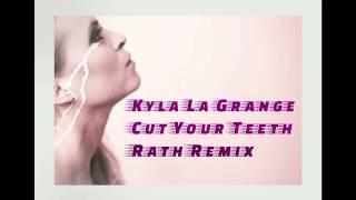 Kyla La Grange  - Cut Your Teeth  (Rath 80's Remix)