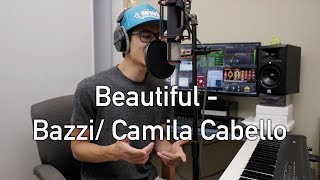 Beautiful - Bazzi ft. Camila Cabello  (Cover)