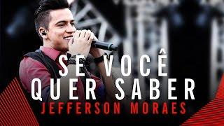 Se Você Quer Saber - Jefferson Moraes - Villa Mix Goiânia 2015 ( Ao Vivo )