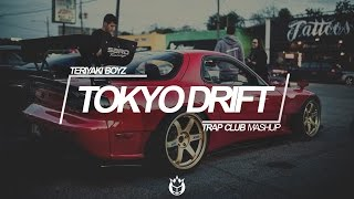 Teriyaki Boyz - Tokyo Drift (Trap Club Mashup)
