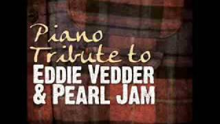 Better Man - Eddie Vedder and Pearl Jam Piano Tribute