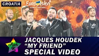 "Jacques Houdek - ""My Friend"" - Special Multi-cam video - Eurovision 2017 (Croatia)"