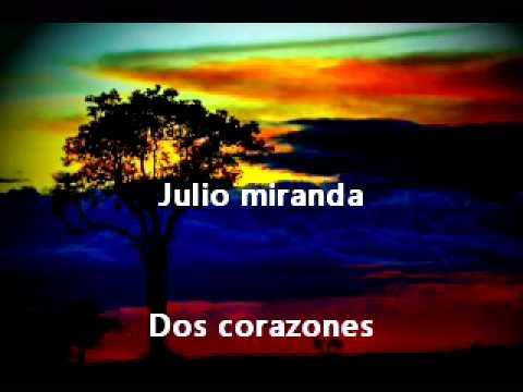 Dos Corazones de Julio Miranda Letra y Video