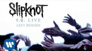 Slipknot - Left Behind LIVE (Audio)