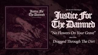 Justice For The Damned - No Flowers On Your Grave (Ft. Jazmine Luders)