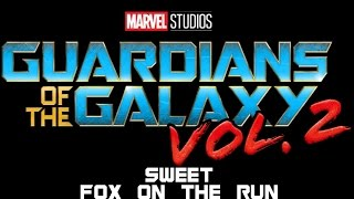 Guardians Of The Galaxy Vol 2 - Sweet - Fox On The Run