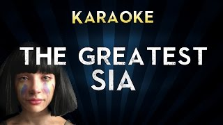Sia - The Greatest  | LOWER Key Karaoke Instrumental Lyrics Cover Sing Along