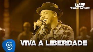 Wesley Safadão - Viva a liberdade [DVD WS EM CASA]