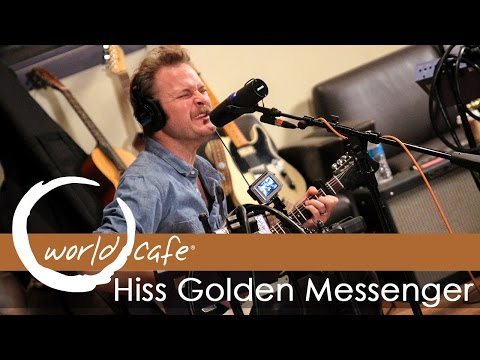hiss-golden-messenger-southern-grammar-recorded-live-for-world-cafe-world-cafe