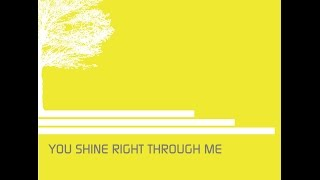 You Shine Right Through Me (Official Lyric Video) - You Shine Right Through Me - Joshua Ello