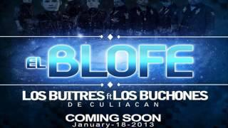 Los Buitres De Culiacan Ft Los Buchones - El Blofe (Estudio 2013) Estreno