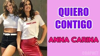 ANNA CARINA - QUIERO CONTIGO - oficial - ( LETRA )
