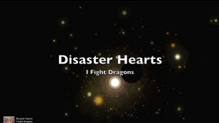 Disaster Hearts - I Fight Dragons (Lyrics)
