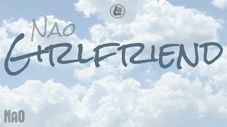 Girlfriend - NAO (LYRICS)