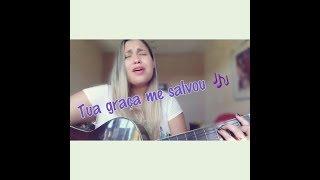 Cristina Mel - Tua Graça (Videoclipe) ft. Priscilla Alcanta Cover Francieli lloppess