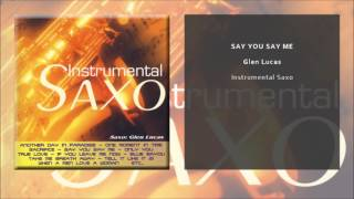 Glen Lucas - Say You Say Me (Single Oficial)