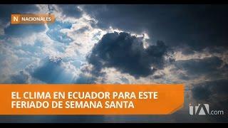 Así estará el clima en feriado de Semana Santa - Teleamazonas
