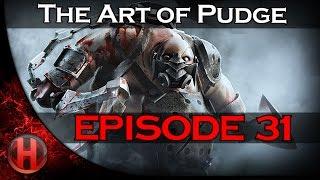Dota 2 - The Art of Pudge - EP. 31