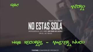 No Estas Sola - Micro ft. GBC - NGB Records