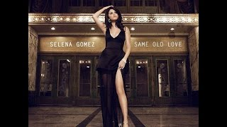 Same Old Love (Radio Disney Version) - Selena Gomez
