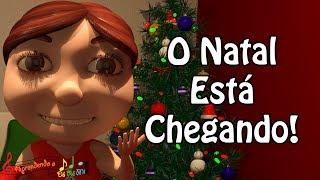 O Natal Está Chegando! (Música Infantil Original - Aprendendo o Dó Ré Mi)