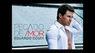 Anjo Protetor   Eduardo Costa   CD Pecado de Amor 2012