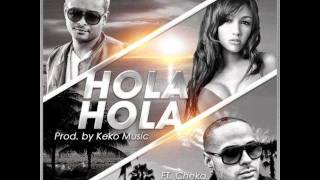 Hola Hola - Juno The Hitmaker ft. Cheka Prod. By Keko Musik