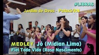 Jó (Midian Lima) e Fiel Toda Vida (Rose Nascimento) em LIBRAS