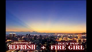 PROTONICA-REFRESH_versus_IGGY POP-FIRE GIRL