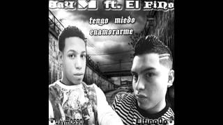 Tengo Miedo Enamorarme - Jay M ft. El Fino