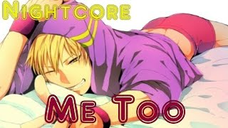 Nightcore- Me Too (Male Version)