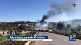 Seis muertos tras disturbios en Oaxaca