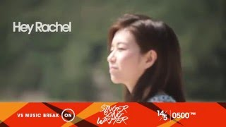 Hey Rachel x Watler Kwan - VS Music Break (on) Singer Songwriter Promo