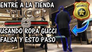 ENTRE A LA TIENDA GUCCI USANDO ROPA GUCCI FALSA Y ESTO PASO!! (actualizado)