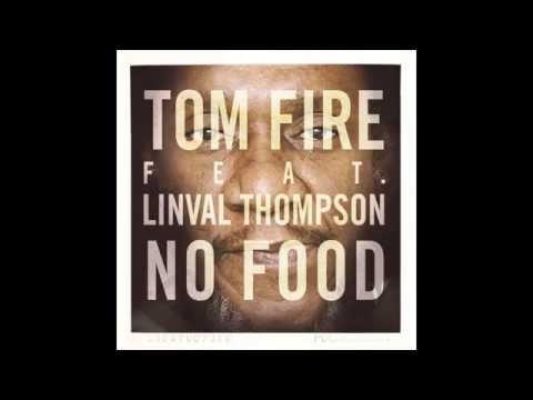 tom-fire-no-food-feat-linval-thompson-tomfiremusic