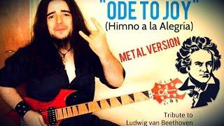 BEETHOVEN - ODE TO JOY (Himno a la Alegría) - Metal Version