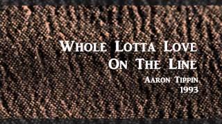Whole Lotta Love On The Line - Aaron Tippin - 1993