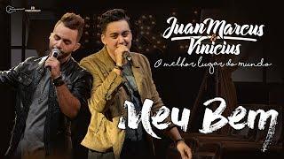 Juan Marcus e Vinícius - Meu bem (DVD O melhor lugar do mundo)