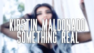 Kirstin - Something Real (Lyrics!)