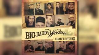 Big Daddy Weave - Glory Unspeakable (Official Audio)