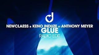 Newclaess & Keno Induze feat Anthony Meyer - Glue