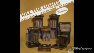 Kill The Lights Lyric - Axel Newell ft. Jess Glynne, DJ Cassidy & Nile Rodgers (Audien Remix)