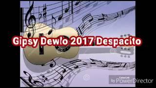 Gipsy Dewlo 2017 Despacito