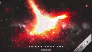 Phuture Noize - Existence Through Sound (Official HQ Preview)