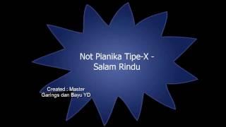 Not Pianika Tipe  X -Salam Rindu