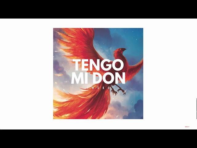 Tosko - Tengo mi don