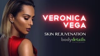 Laser Facials Are Simply Amazing | Veronica Vega | Body Details