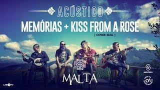 Malta - Memórias - Kiss from a Rose (Cover Seal) - (Acústico)