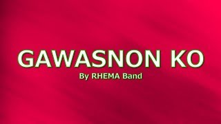 GAWASNON KO with LYRICS by RHEMA BAND