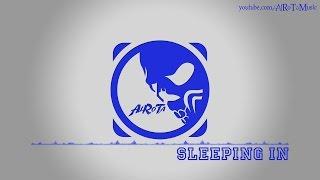 Sleeping In by Otto Wallgren - [House Music]